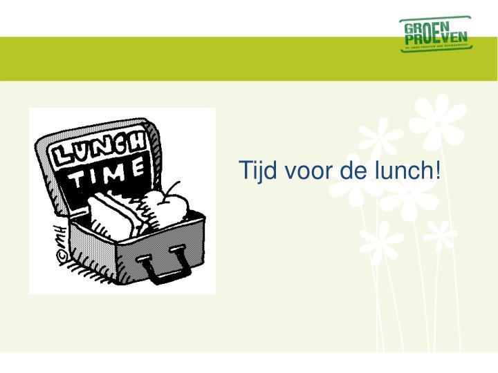Tijd voor de lunch!