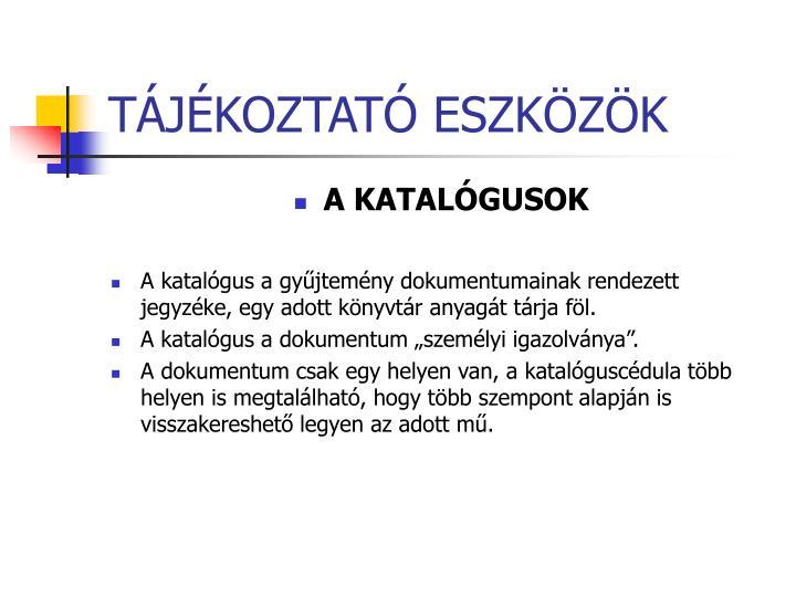 TÁJÉKOZTATÓ ESZKÖZÖK