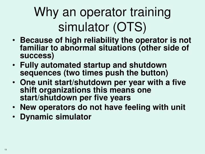 Why an operator training simulator (OTS)