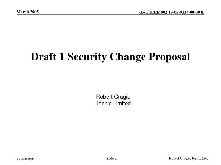 Draft 1 Security Change Proposal