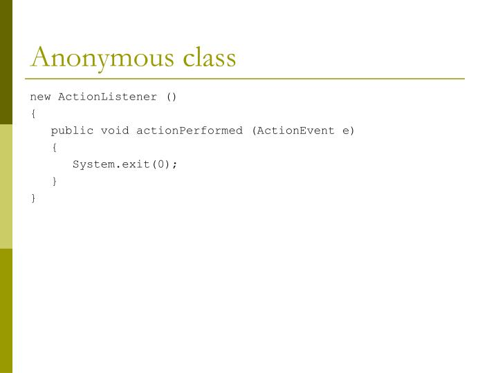 Anonymous class