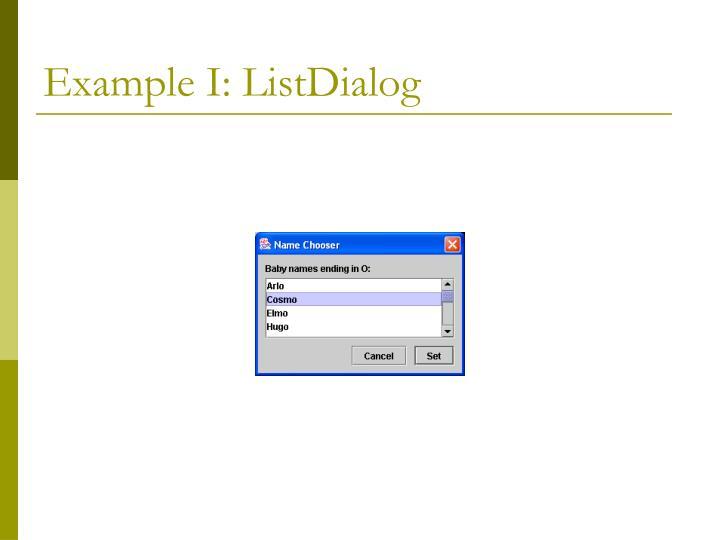 Example I: ListDialog