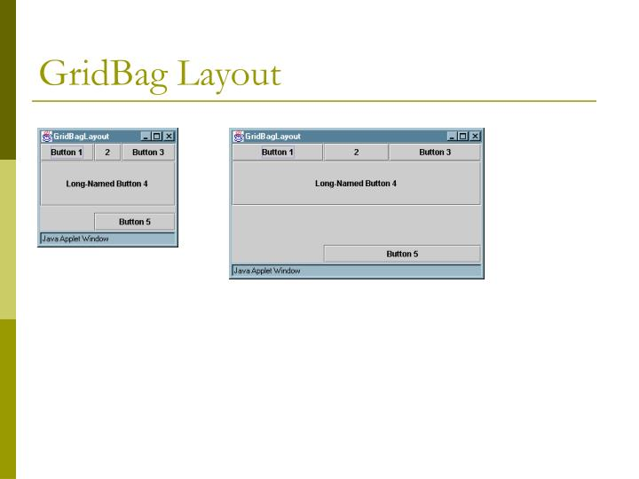 GridBag Layout