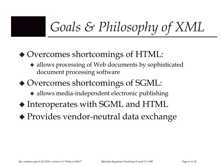 Goals & Philosophy of XML