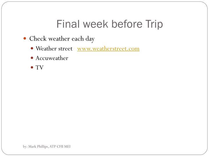 Final week before Trip