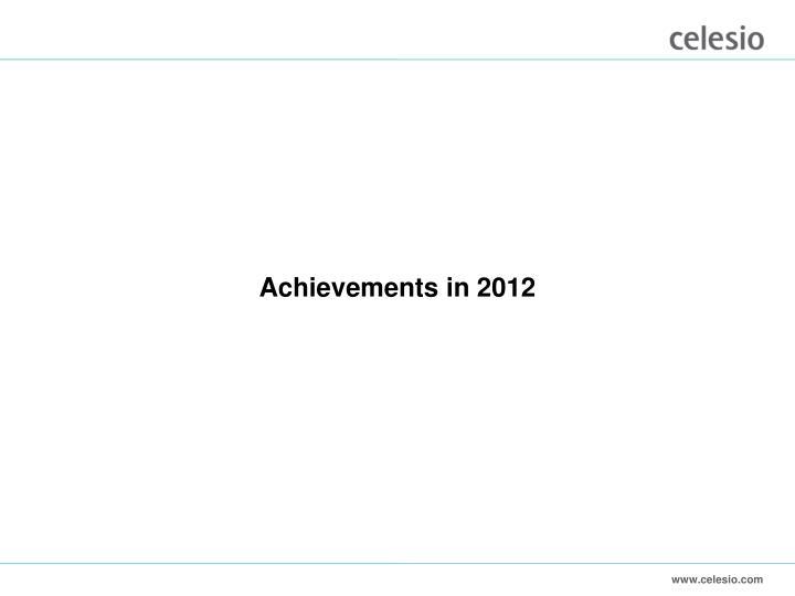 Achievements in 2012