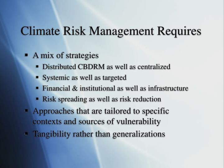 Climate Risk Management Requires