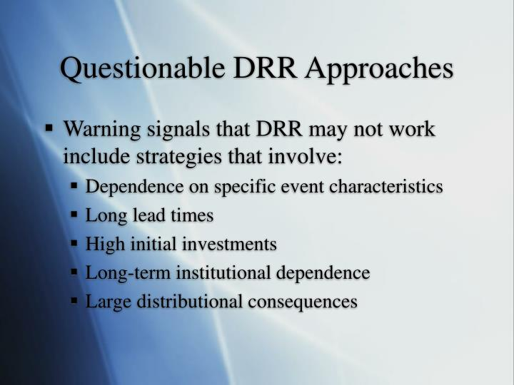 Questionable DRR Approaches