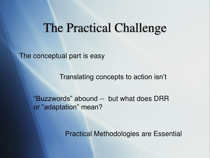 The practical challenge