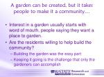 a garden can be created but it takes people to make it a community