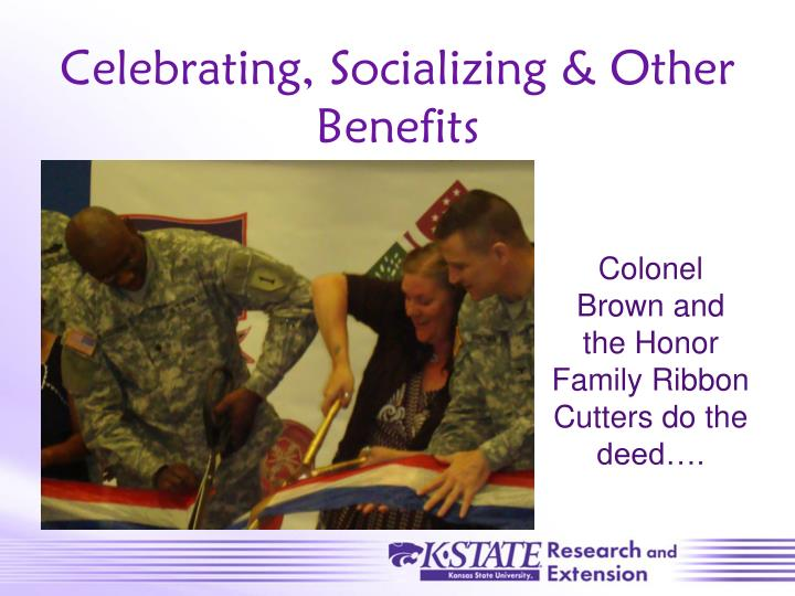Celebrating, Socializing & Other Benefits