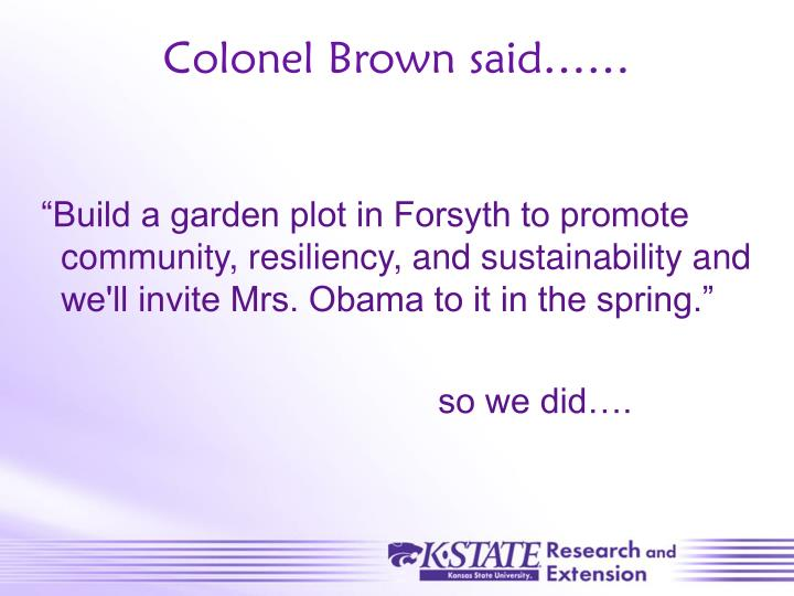 Colonel brown said