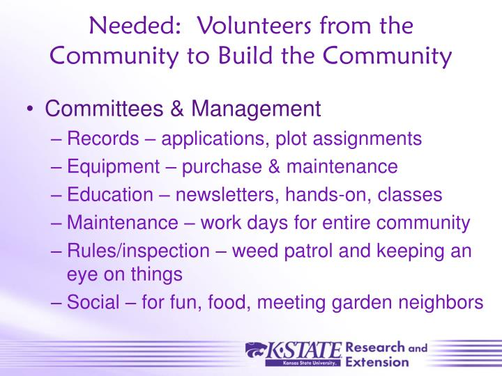 Needed:  Volunteers from the Community to Build the Community