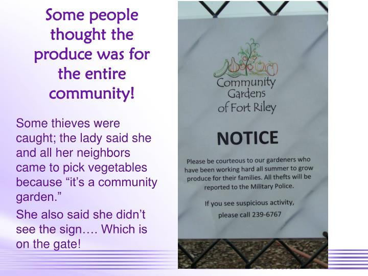 Some people thought the produce was for the entire community!