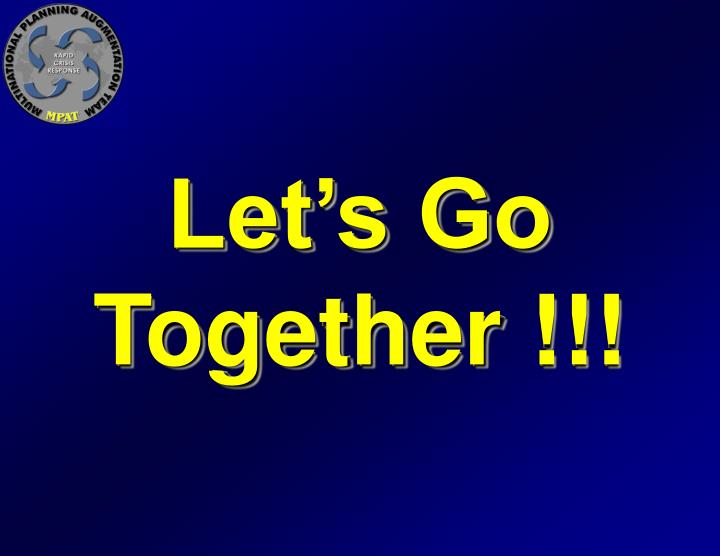 Let's Go Together !!!