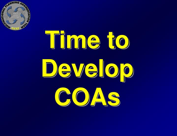 Time to Develop COAs