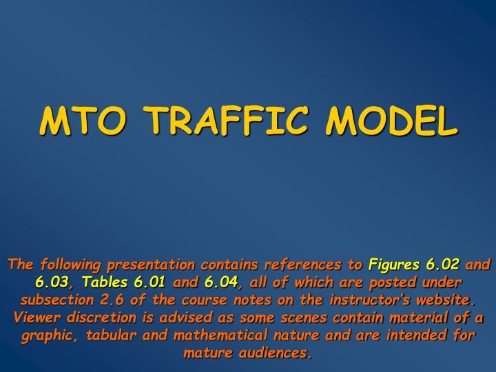 MTO TRAFFIC MODEL