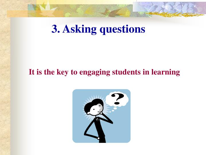 3. Asking questions
