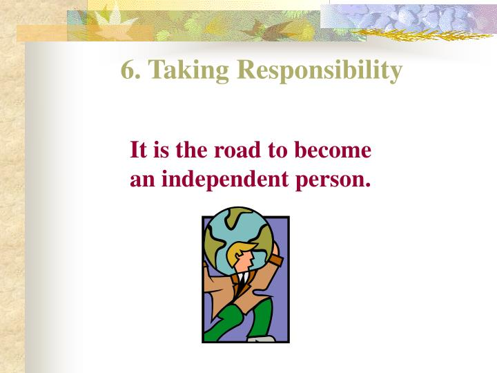 6. Taking Responsibility