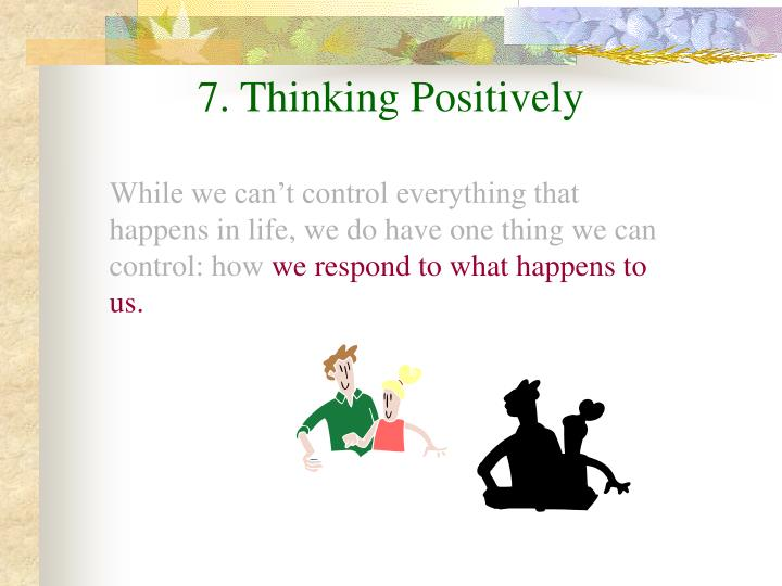 7. Thinking Positively