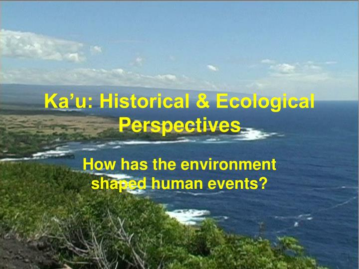 Ka u historical ecological perspectives