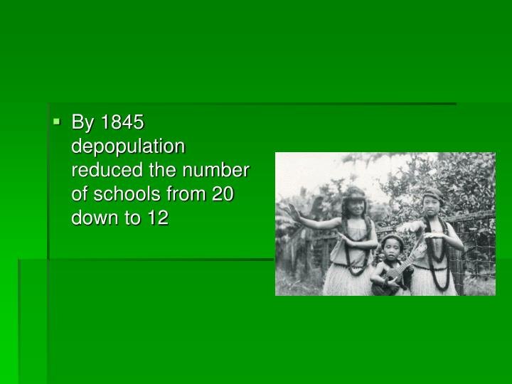 By 1845 depopulation reduced the number of schools from 20 down to 12
