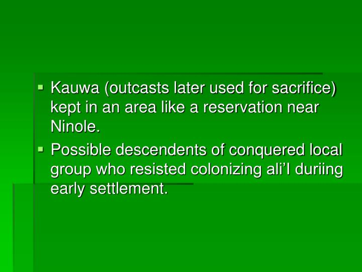 Kauwa (outcasts later used for sacrifice) kept in an area like a reservation near Ninole.