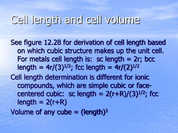 Cell length and cell volume