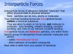 interparticle forces