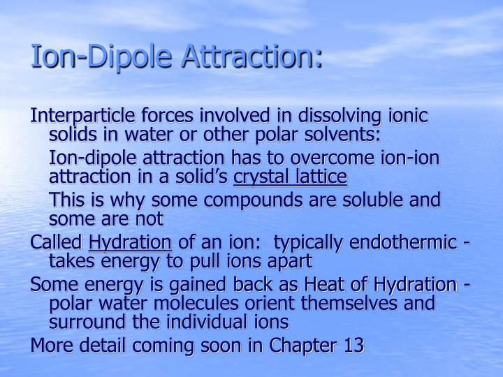 Ion-Dipole Attraction: