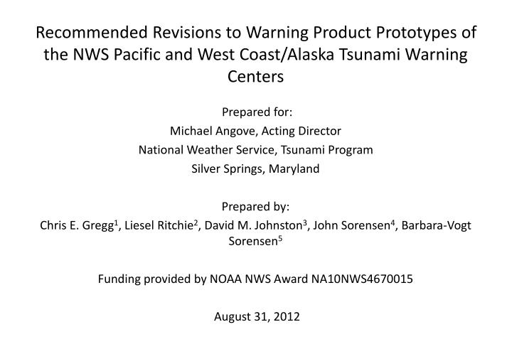 Recommended Revisions to Warning Product Prototypes of the NWS Pacific and West Coast/Alaska Tsunami Warning Centers