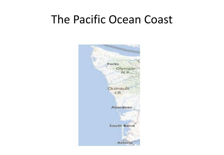 The Pacific Ocean Coast