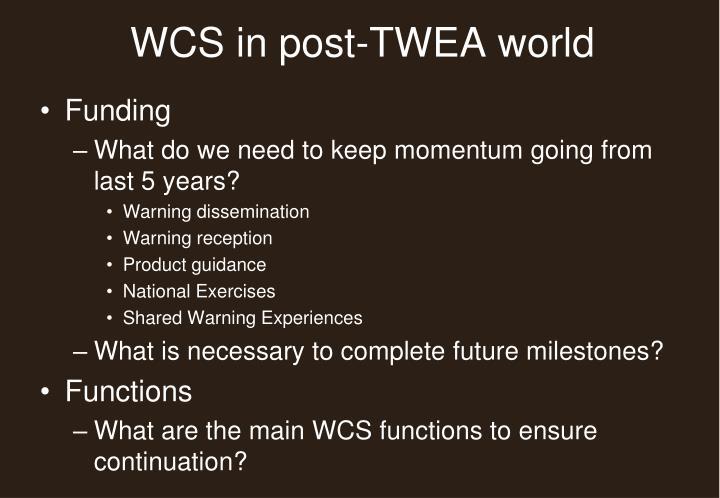 WCS in post-TWEA world
