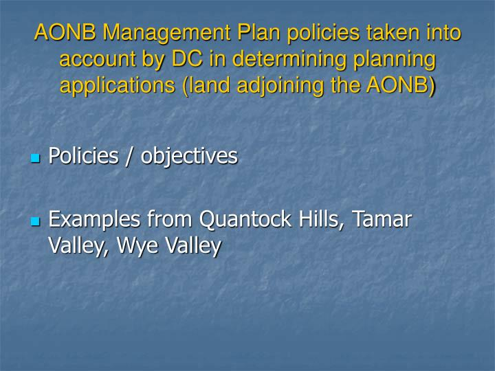 AONB Management Plan policies taken into account by DC in determining planning applications (land adjoining the AONB)
