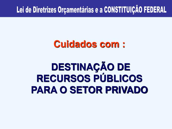 Lei de Diretrizes Orçamentárias e a CONSTITUIÇÃO FEDERAL