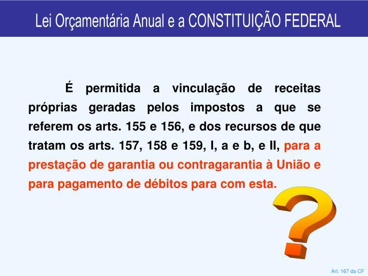 Lei Orçamentária Anual e a CONSTITUIÇÃO FEDERAL