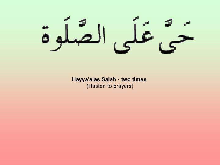 Hayya'alas Salah - two times