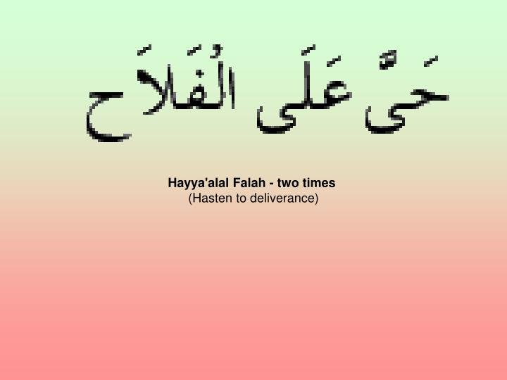 Hayya'alal Falah - two times