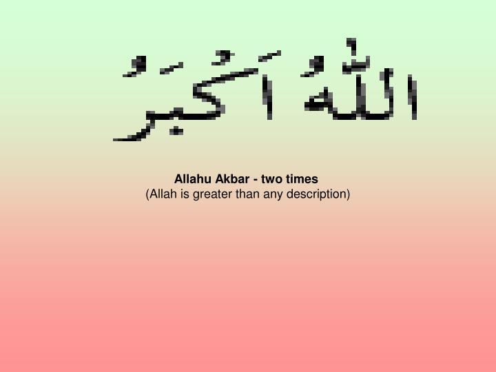 Allahu Akbar - two times