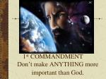 1 st commandment don t make anything more important than god