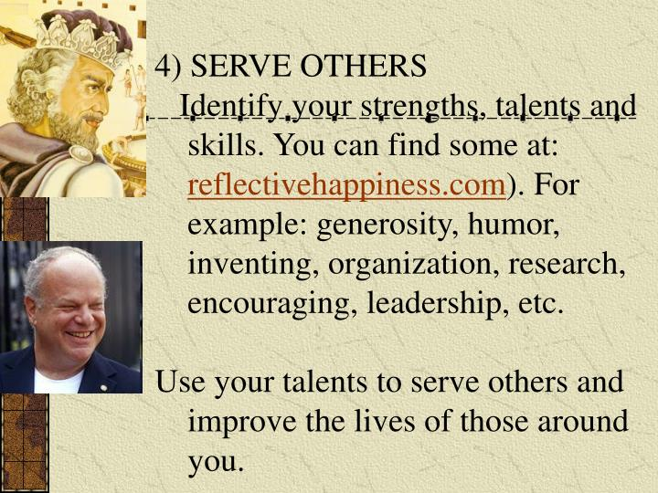 4) SERVE OTHERS