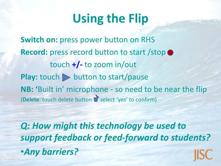 Using the Flip