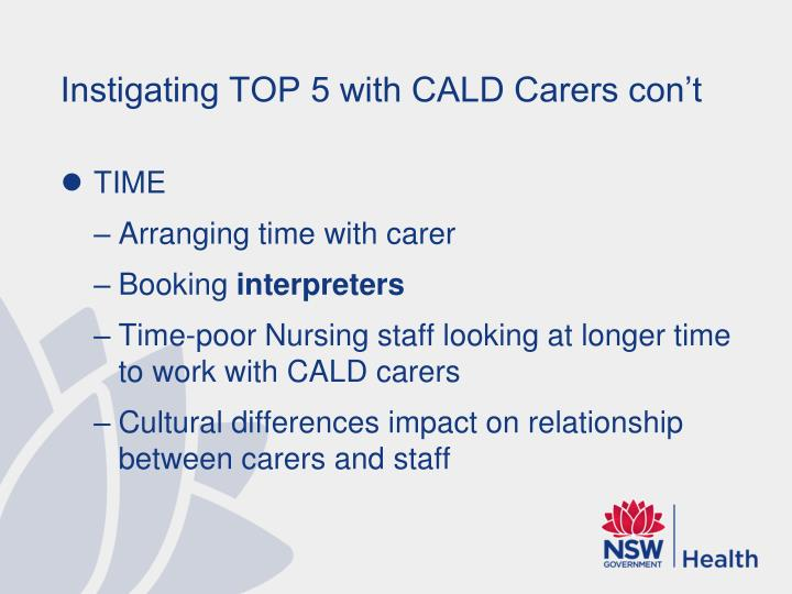 Instigating TOP 5 with CALD Carers con't