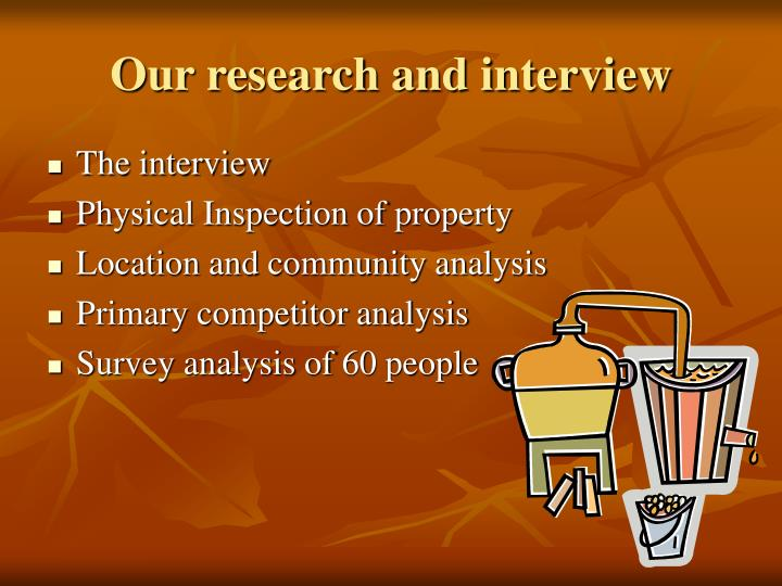 Our research and interview