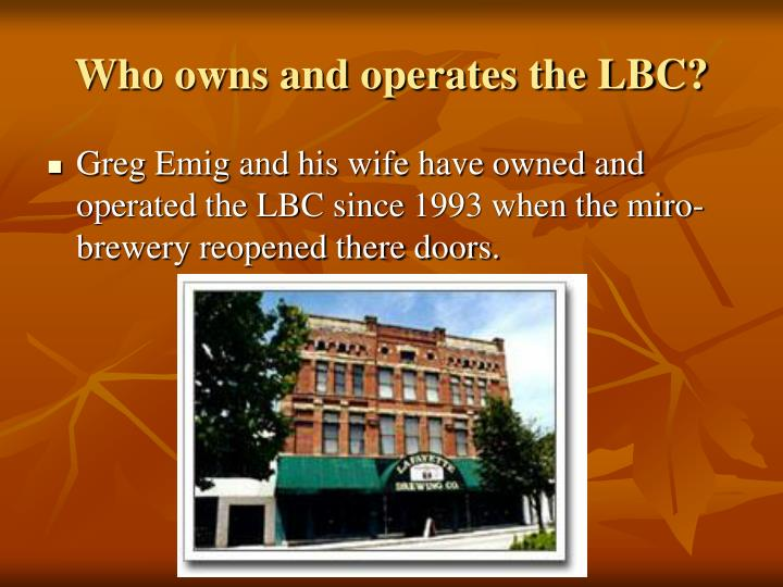 Who owns and operates the LBC?