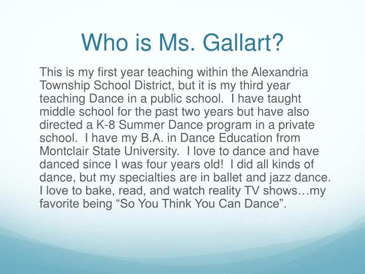Who is Ms. Gallart?