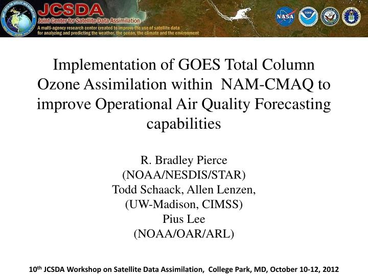 Implementation of GOES Total Column Ozone Assimilation within  NAM-CMAQ to improve Operational Air Q...