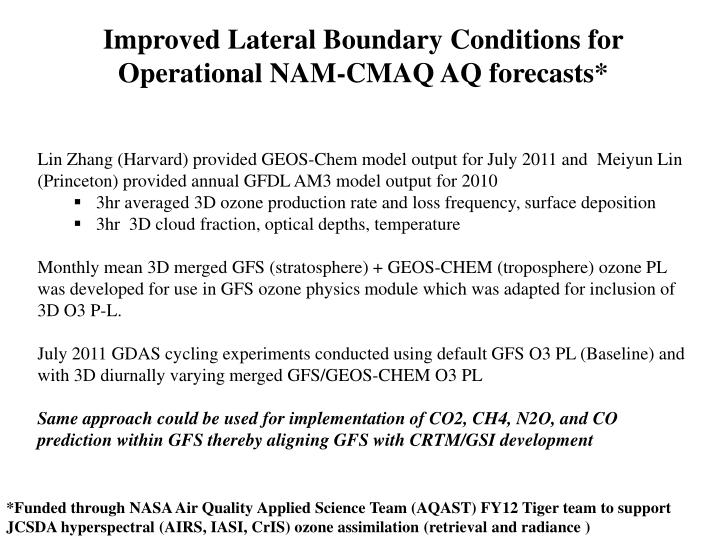 Improved Lateral Boundary Conditions for Operational NAM-CMAQ AQ forecasts*