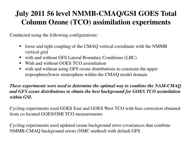 July 2011 56 level NMMB-CMAQ/GSI GOES Total Column Ozone (TCO) assimilation experiments
