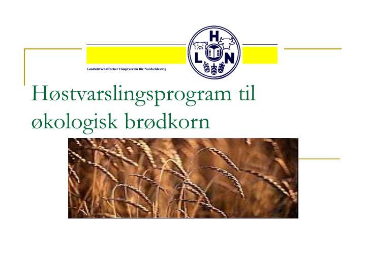 h stvarslingsprogram til kologisk br dkorn